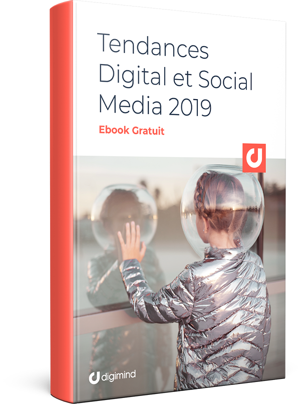 Tendances Digital et Social Media 2019